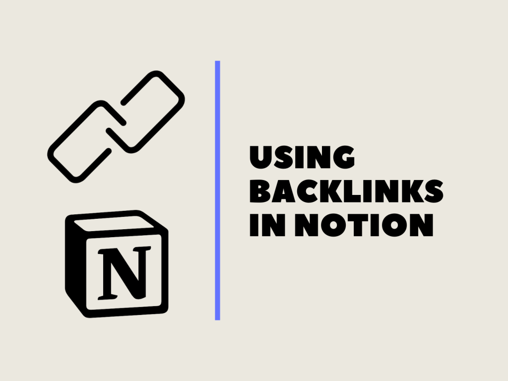 How to use Notion backlinks
